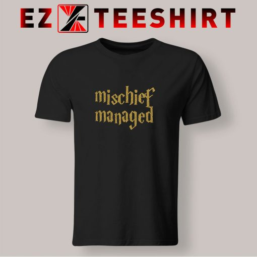 Mischief Managed The Harry Potter T Shirt